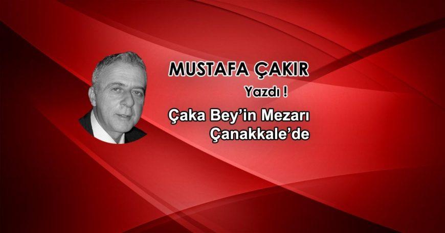 Çaka Bey'in Mezarı Çanakkale'de