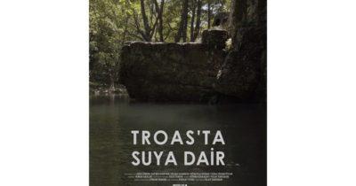 Troas'ta su konusu masaya yatırılıyor